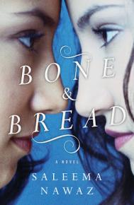 Saleema Nawaz. 'Bone and Bread'. House of Anansi Press, 2013. $22.95. 448 pp.