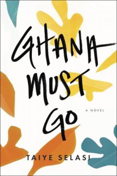 Ghana Must Go by Taiye Selasi - Review