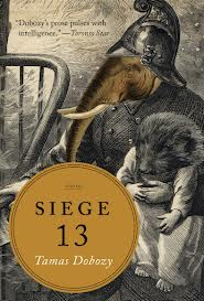 Siege 13 by Tamas Dobozy. 339 pp. $22.95. (Thanks to Thomas Allen for a review copy of this work.)