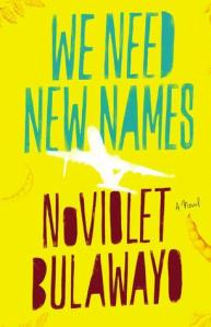 NoViolet Bulawayo. We Need New Names. Little, Brown, 2013. $25.00 US. ISBN 9780316230810. (Thanks to Little, Brown for a review copy of this book.)