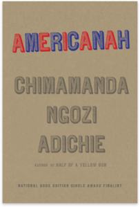 Thanks to Knopf for a review copy of Americanah.